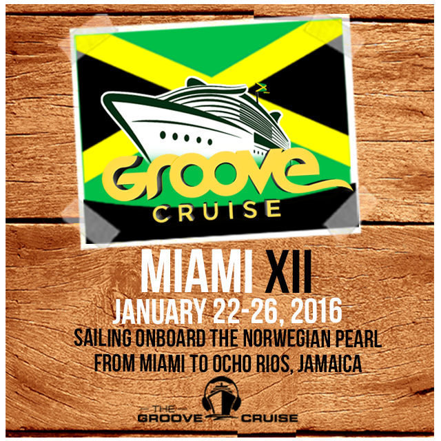 The Groove Cruise GCXii 2016 is going to Jamaica!!