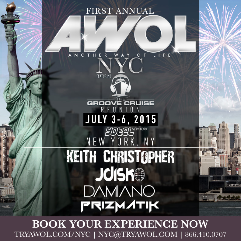 A.W.O.L. (ANOTHER WAY OF LIFE) NYC JULY 4TH GROOVE CRUISE REUNION