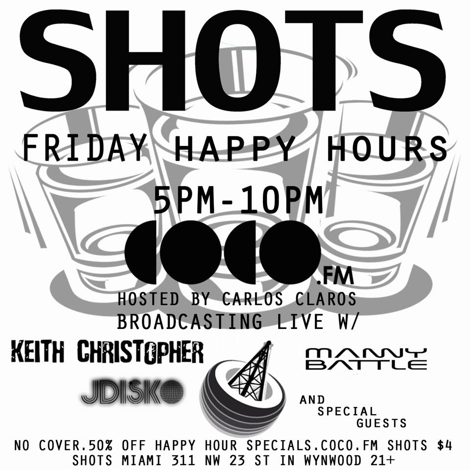 CocoFM LIVE Happy Hour Broadcast @ SHOTS Miami